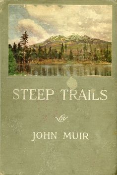 Steep Trails...John Muir
