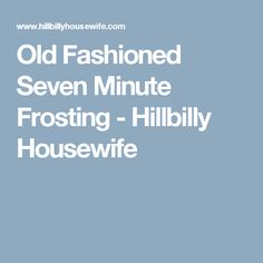 Old Fashioned Seven Minute Frosting - Hillbilly Housewife