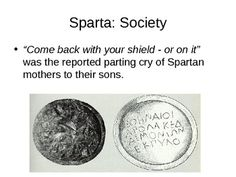 This PowerPoint looks at Spartan Society. It covers location, the military lifestyle, life for boys and men, life for women and girls, society and government. Good overview for anyone doing Sparta or Ancient Greece. 22 slides