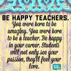 Be Happy Teachers: Hilarious and inspirational teacher memes. There are still four long weeks until Thanksgiving break, so here's some of our favorite inspiring quotes and teacher humor to help you see it through. Teacher Appreciation Quotes, Teacher Humor, Teacher Stuff, Teacher Tools, Teacher Gifts, Teaching Memes, Teaching Ideas, Preschool Ideas, Teacher Morale