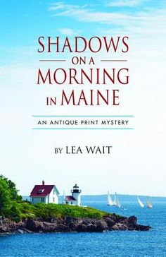 Shadows on a Morning in Maine by Lea Wait. Click on the cover to see if the book is available at Freeport Community Library.