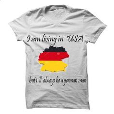 I  ll always be a german man - #tee trinken #sueter sweater. ORDER NOW => https://www.sunfrog.com/States/I--ll-always-be-a-german-man.html?68278