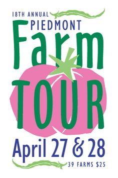 The 2013 Piedmont Farm Tour is happening April 27-28 from 1-5pm both days! 2013