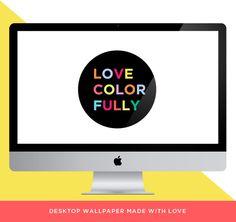 Love Colorfully  #desktop #background #wallpaper