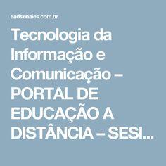 Tecnologia da Informação e Comunicação – PORTAL DE EDUCAÇÃO A DISTÂNCIA – SESI/SENAI – SISTEMA FINDES