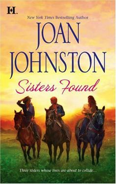 Sisters Found by Joan Johnston. $5.99. Publisher: HQN Books (April 1, 2008). Author: Joan Johnston. 320 pages