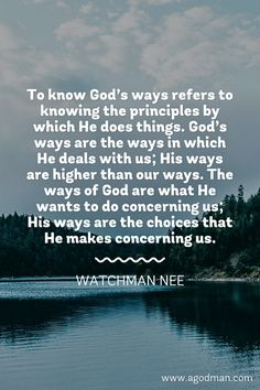 To know God's ways refers to knowing the principles by which He does things…