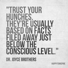 "...so true - always follow your ""gut""!"