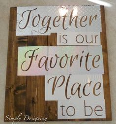Pallet-Style DIY Sign {Together is our Favorite Place to be} - Simply Designing with Ashley