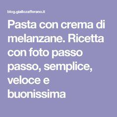 Pasta con crema di melanzane. Ricetta con foto passo passo, semplice, veloce e buonissima