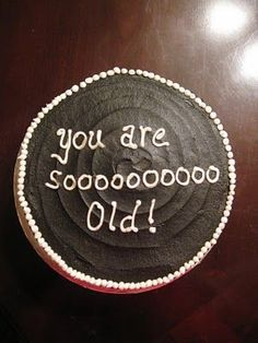 Sending this to my husband on his bday lol Funny Birthday Cakes, Funny Cake, Birthday Wishes, Cake Wrecks, Love Cake, Let Them Eat Cake, Beautiful Cakes, No Bake Cake, Cake Decorating