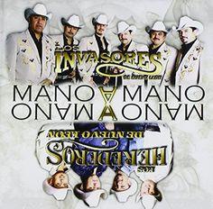 Los Herederos De Nuevo Leon - Mano a Mano
