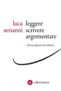 'Leggere scrivere argomentare', Luca Serianni