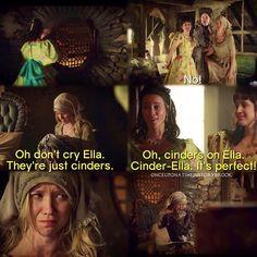 """""""Oh, cinders on Ella. Cinder-Ella. It's perfect!"""" - Clorinda and Cinderella #OnceUponATime (by onceuponatimeinstorybrook)"""