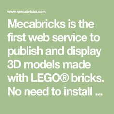 Mecabricks is the first web service to publish and display 3D models made with LEGO® bricks. No need to install any plugin, it simply works. Applied Materials, New Model, Workshop, How To Apply, Bricks, Lego, Display, 3d Modeling, Models