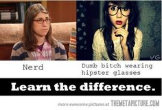 Nerd Vs Hipster Learn The Difference Nerd Love, My Love, Amy Farrah Fowler, Very Demotivational, Hipster Glasses, Geek Out, Big Bang Theory, The Funny, Dumb And Dumber