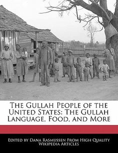 History of Gullah People | The Gullah People of the United States: The Gullah Language, Food, and ...