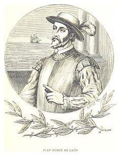 Juan Ponce de León y Figueroa (Santervás de Campos, 8 de abril de 1460 – La Habana, julio de 1521), adelantado, fue un explorador y conquistador español, primer gobernador de Puerto Rico y descubridor de la Florida (Estados Unidos).