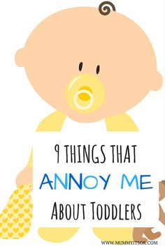 9 Things That Annoy Me About Toddlers | Toddlers Are Crazy | Toddlers Are To Loud | Toddlers Play Nicely | Toddlers Behave |