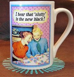 Slutty is the New Black Coffee Cup Mug