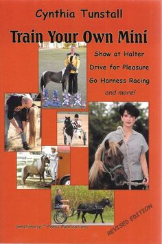 Train Your Own Mini: Show At Halter, Drive For Pleasure, Go Harness Racing 2006