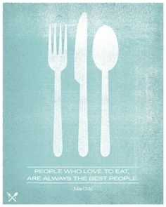 People Who Love to Eat Are Always The Best People Serigraph by Hero Design at Art.com