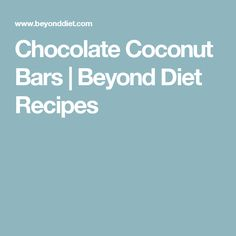 Chocolate Coconut Bars | Beyond Diet Recipes