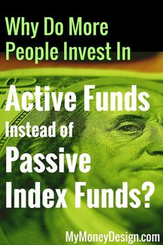 If passive index funds are the way to go, then why is some much more invested in actively managed funds? Do active fund investors know something that index investors don't? Let's explore the facts from both sides of the passive vs active fund debate and s Ways To Save Money, Money Tips, Money Saving Tips, How To Make Money, Saving Ideas, Investment Tips, Investment Quotes, Stress, Early Retirement