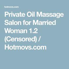 Private Oil Massage Salon for Married Woman 1.2 (Censored) / Hotmovs.com