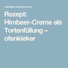 Rezept: Himbeer-Creme als Tortenfüllung – ofenkieker