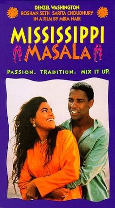 Mississippi Masala- This movie makes me want to abandon all train of thought and run away all in the name of love..