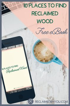 Get your free copy of 10 Places to Find Reclaimed Wood
