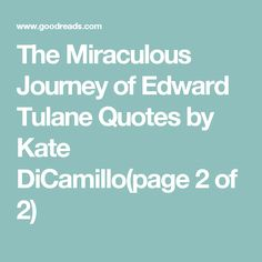 The Miraculous Journey of Edward Tulane Quotes by Kate DiCamillo(page 2 of 2)