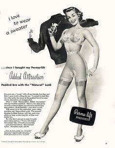 50s Ad. I may not wish bras were still shaped this way...but I definitely wish I could still get a bra for $4!!