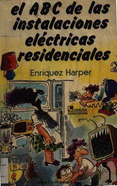 El ABC de las Instalaciones Residenciales Enriquez Harper
