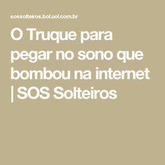 O Truque para pegar no sono que bombou na internet   SOS Solteiros