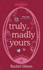 Truly madly yours / Rachel Gibson - click here to reserve a copy from Prospect Library