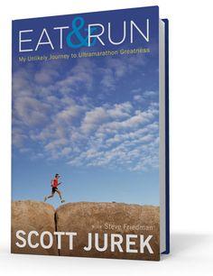 Scott Jurek's, Eat & Run: My Unlikely Journey to Ultramarathon Greatness