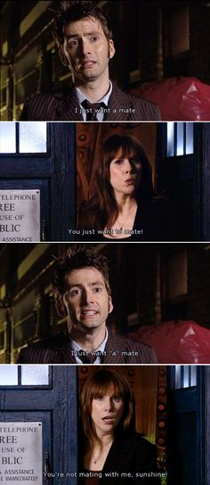 """""""You're not mating with ME, sunshine!"""" lol - Doctor Who"""