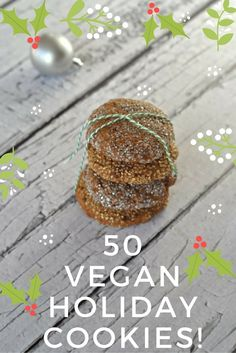 All the Vegan Holiday Cookies! 50 Vegan Cookie Recipes for the Holidays. #healthyrecipes #vegansnacks #vegandesserts #vegancookies #cookieexchange #holidaycookies #healthierversions #reciperoundup http://healthyslowcooking.com/2015/12/18/all-the-vegan-holiday-cookies/