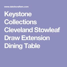 Keystone Collections Cleveland Stowleaf Draw Extension Dining Table
