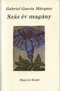Száz év magány · Gabriel García Márquez · Könyv · Moly