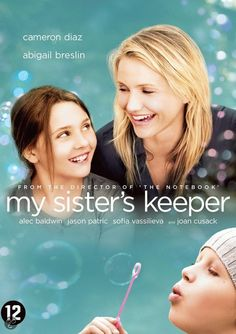 My Sister's Keeper (2009) Anna Fitzgerald looks to earn medical emancipation from her parents who until now have relied on their youngest child to help their leukemia-stricken daughter Kate remain alive. Cameron Diaz, Abigail Breslin, Alec Baldwin...drama