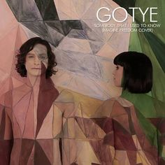 """""""Somebody That I Used To Know"""" by Gotye featuring Kimbra"""