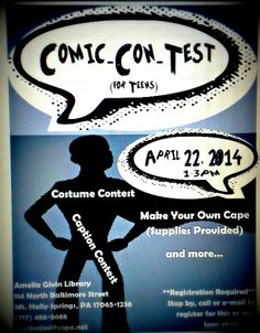 Comic-Con-Test A take on Comic-Con on a small scale, just for teens. Make your own cape craft, create a caption or illustration for a pre-made comic strip, costume contest, discussion on favorite manga, comic strips, graphic novels, etc.  Teen library programming Teen activities