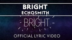 Echosmith - Bright   To me this is Mei song to Yamato