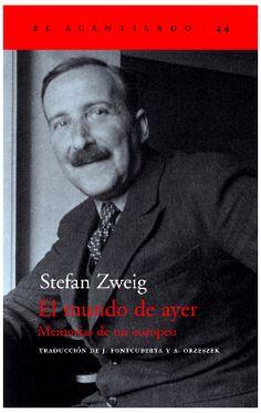 El mundo de ayer. Stefan Zweig ...