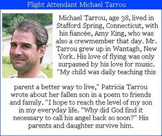 Michael Tarrou- 38, was on the flight crew of United flight# 175 along with his fiancée, Amy King. His love of flyng second only to his love of making music. #Project2996 See his P2996 tribute at: http://kjw-today.blogspot.de/2011/08/michael-tarrou-91101.html