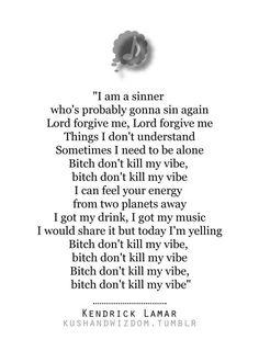 Song lyrics  bish dont kill my vibe kendrick lamar