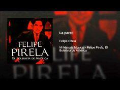 """""""La pared""""  - FELIPE PIRELA"""